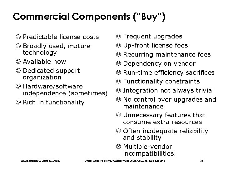 "Commercial Components (""Buy"") J Predictable license costs J Broadly used, mature technology J Available"