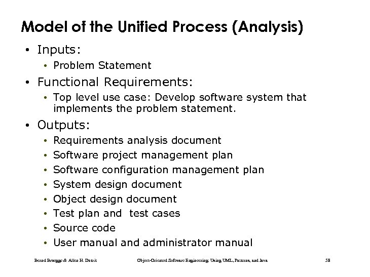 Model of the Unified Process (Analysis) • Inputs: • Problem Statement • Functional Requirements: