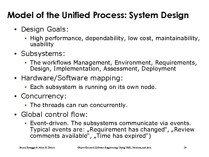 Model of the Unified Process: System Design • Design Goals: • High performance, dependability,
