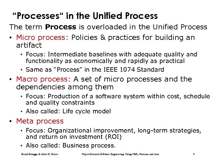 """Processes"" in the Unified Process The term Process is overloaded in the Unified Process"