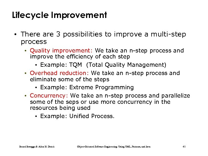 Lifecycle Improvement • There are 3 possibilities to improve a multi-step process • Quality
