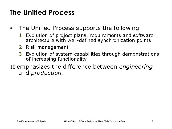 The Unified Process • The Unified Process supports the following 1. Evolution of project