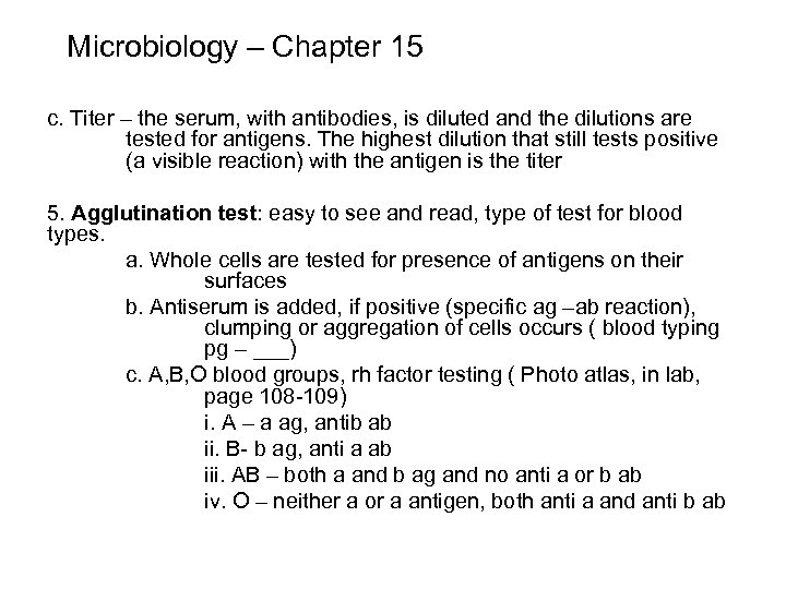 Microbiology – Chapter 15 c. Titer – the serum, with antibodies, is diluted and