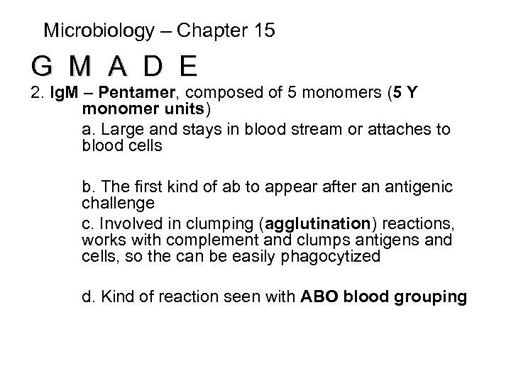 Microbiology – Chapter 15 G M A D E 2. Ig. M – Pentamer,