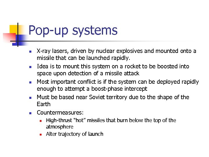 Pop-up systems n n n X-ray lasers, driven by nuclear explosives and mounted onto
