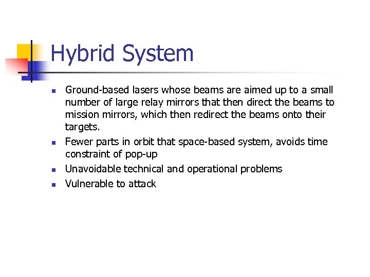 Hybrid System n n Ground-based lasers whose beams are aimed up to a small