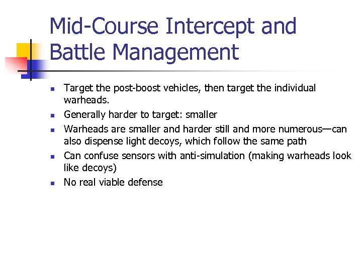 Mid-Course Intercept and Battle Management n n n Target the post-boost vehicles, then target