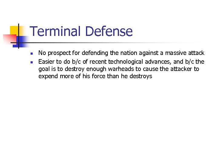 Terminal Defense n n No prospect for defending the nation against a massive attack
