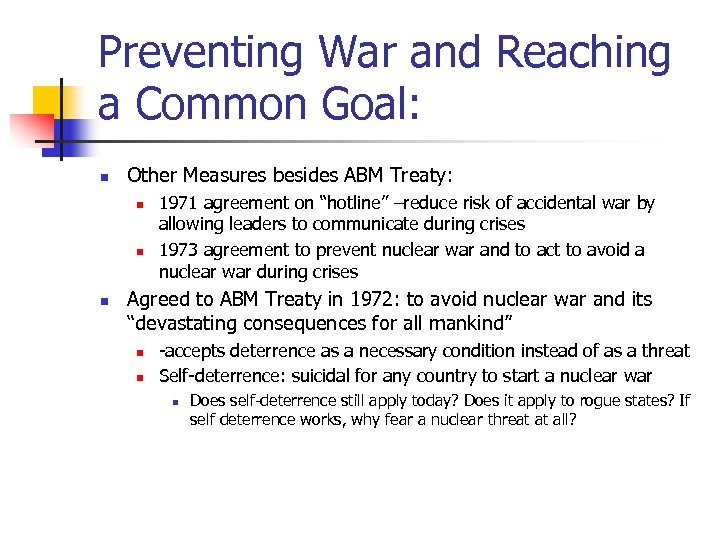 Preventing War and Reaching a Common Goal: n Other Measures besides ABM Treaty: n