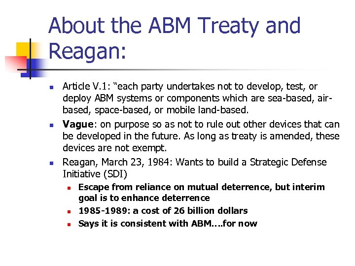 """About the ABM Treaty and Reagan: n n n Article V. 1: """"each party"""