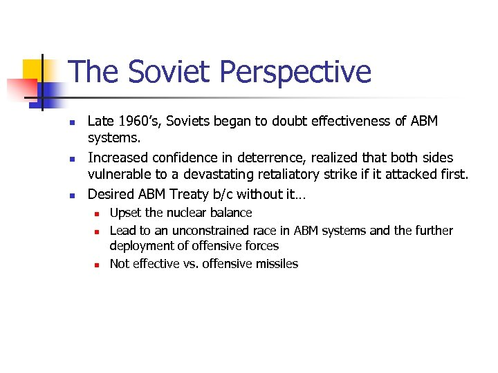 The Soviet Perspective n n n Late 1960's, Soviets began to doubt effectiveness of