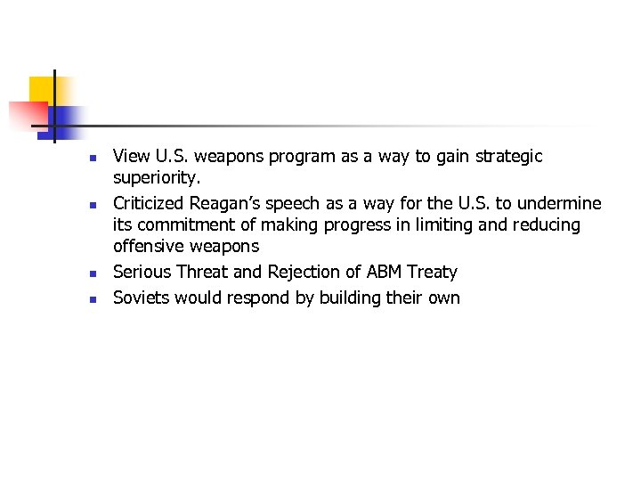 n n View U. S. weapons program as a way to gain strategic superiority.