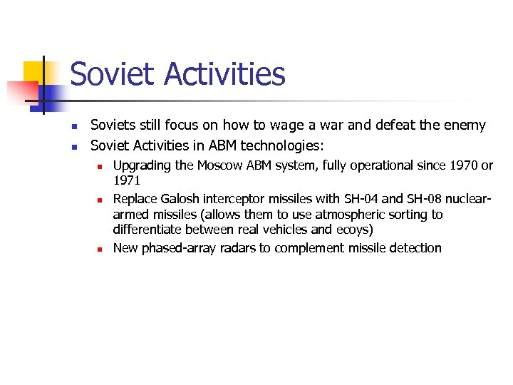 Soviet Activities n n Soviets still focus on how to wage a war and