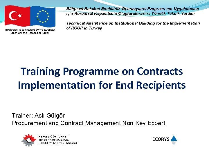 Bölgesel Rekabet Edebilirlik Operasyonel Programı'nın Uygulanması için Kurumsal Kapasitenin Oluşturulmasına Yönelik Teknik Yardım This