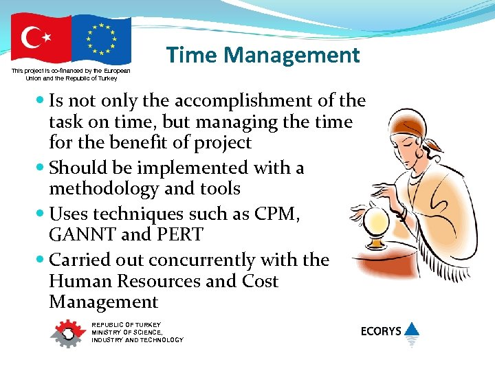 This project is co-financed by the European Union and the Republic of Turkey Time