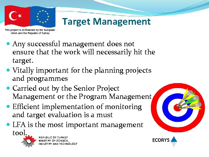 Target Management This project is co-financed by the European Union and the Republic of