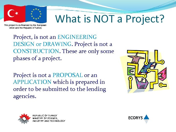 This project is co-financed by the European Union and the Republic of Turkey What