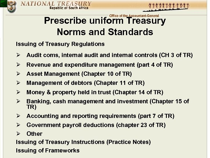 Prescribe uniform Treasury Norms and Standards Issuing of Treasury Regulations Ø Audit coms, internal