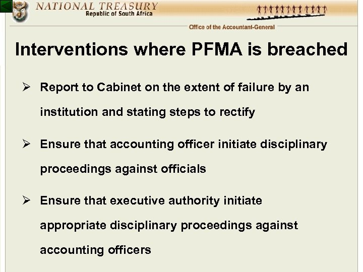 Interventions where PFMA is breached Ø Report to Cabinet on the extent of failure