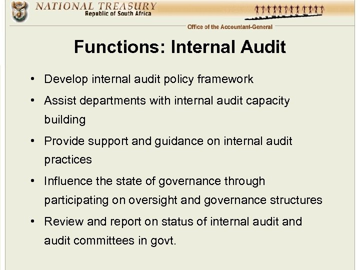 Functions: Internal Audit • Develop internal audit policy framework • Assist departments with internal