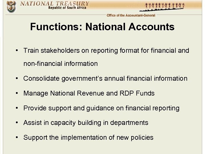 Functions: National Accounts • Train stakeholders on reporting format for financial and non-financial information