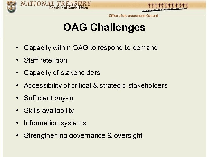 OAG Challenges • Capacity within OAG to respond to demand • Staff retention •