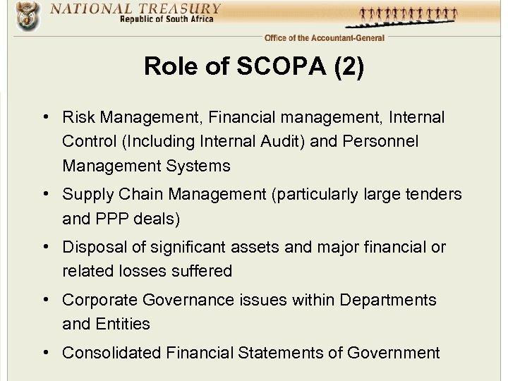 Role of SCOPA (2) • Risk Management, Financial management, Internal Control (Including Internal Audit)