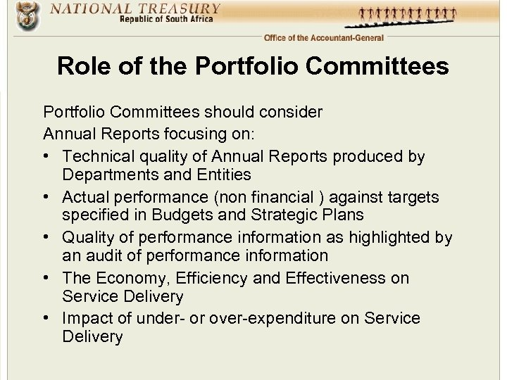 Role of the Portfolio Committees should consider Annual Reports focusing on: • Technical quality