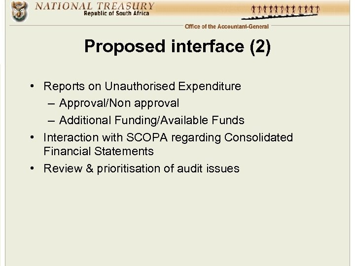 Proposed interface (2) • Reports on Unauthorised Expenditure – Approval/Non approval – Additional Funding/Available