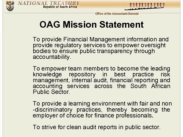 OAG Mission Statement To provide Financial Management information and provide regulatory services to empower
