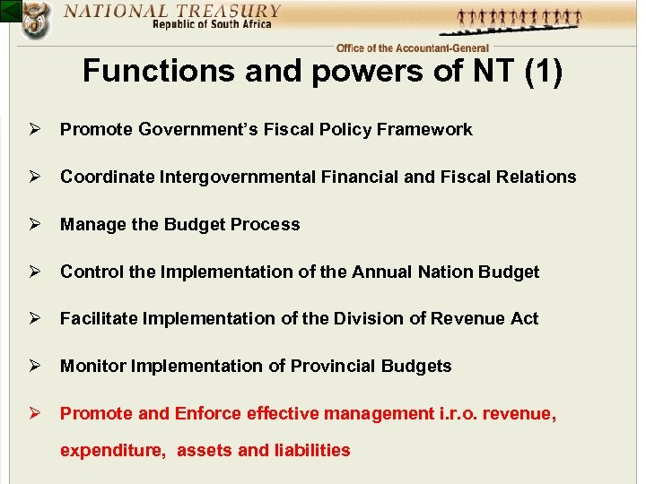Functions and powers of NT (1) Ø Promote Government's Fiscal Policy Framework Ø Coordinate