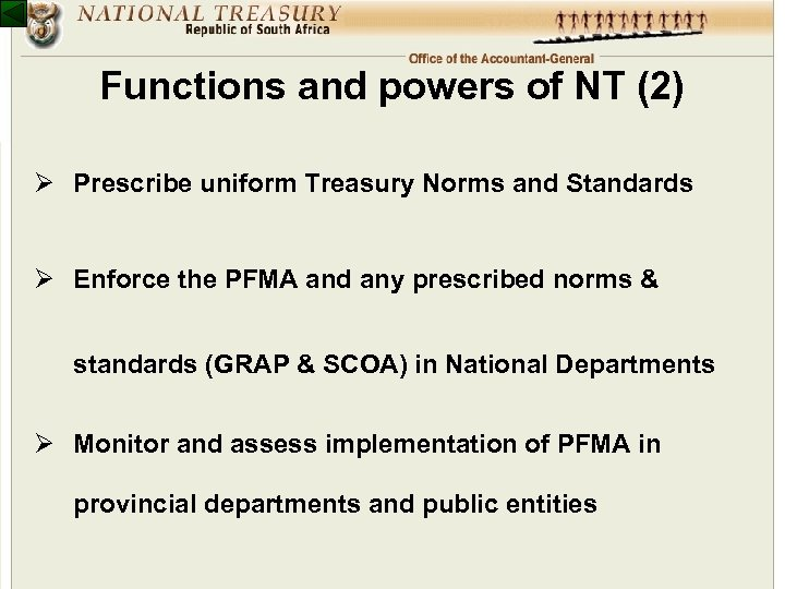 Functions and powers of NT (2) Ø Prescribe uniform Treasury Norms and Standards Ø