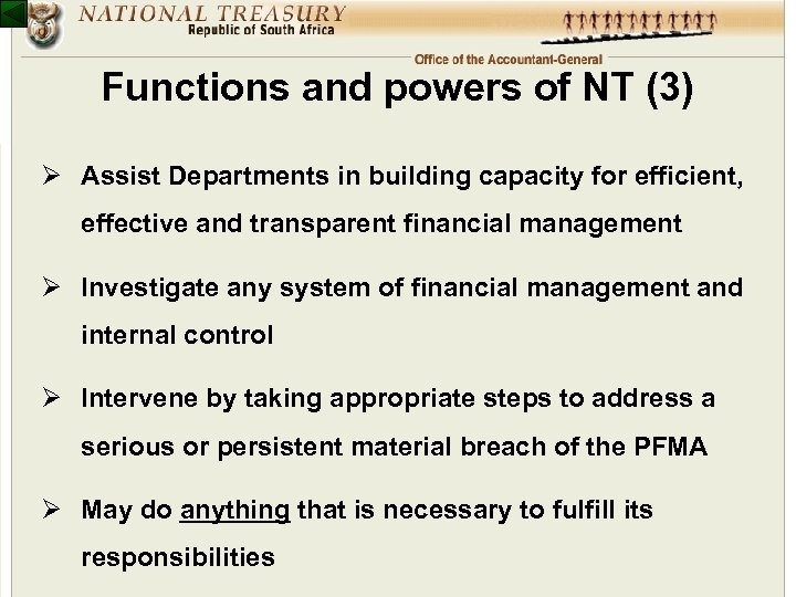Functions and powers of NT (3) Ø Assist Departments in building capacity for efficient,