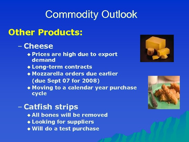 Commodity Outlook Other Products: – Cheese u Prices are high due to export demand