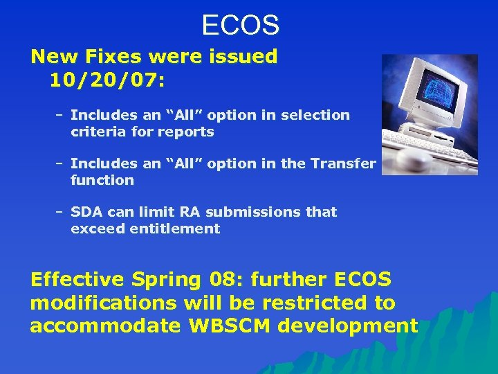"""ECOS New Fixes were issued 10/20/07: – Includes an """"All"""" option in selection criteria"""
