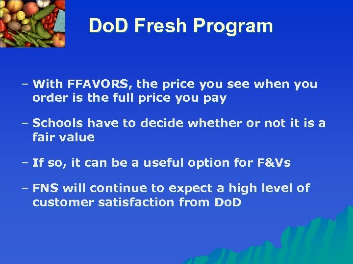 Do. D Fresh Program – With FFAVORS, the price you see when you order