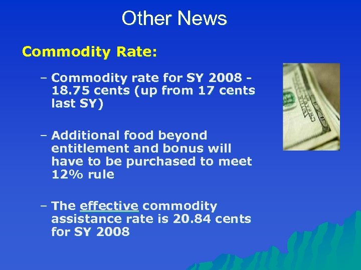 Other News Commodity Rate: – Commodity rate for SY 2008 18. 75 cents (up