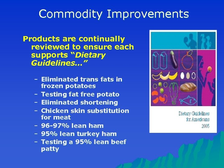 """Commodity Improvements Products are continually reviewed to ensure each supports """"Dietary Guidelines…"""" – Eliminated"""