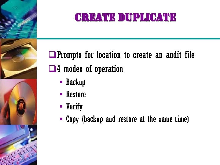 create duplicate q. Prompts for location to create an audit file q 4 modes