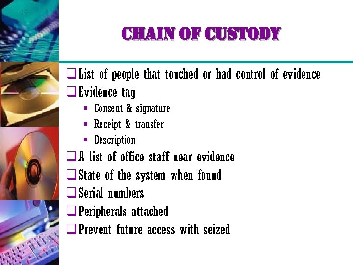 chain of custody q List of people that touched or had control of evidence
