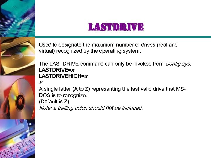 lastdrive Used to designate the maximum number of drives (real and virtual) recognized by