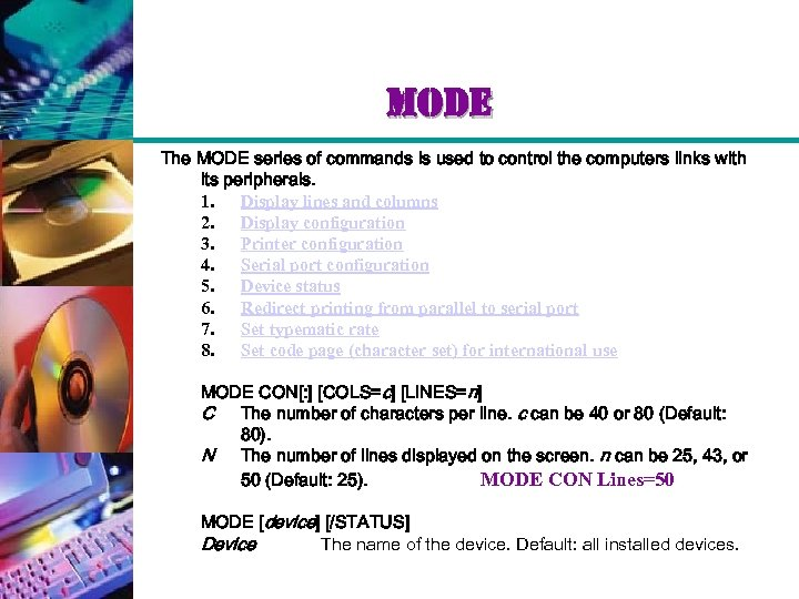 mode The MODE series of commands is used to control the computers links with