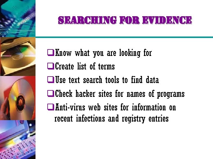 searching for evidence q. Know what you are looking for q. Create list of