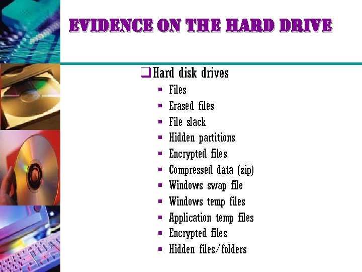 evidence on the hard drive q Hard disk drives § § § Files Erased