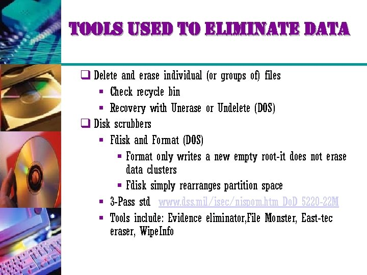 tools used to eliminate data q Delete and erase individual (or groups of) files