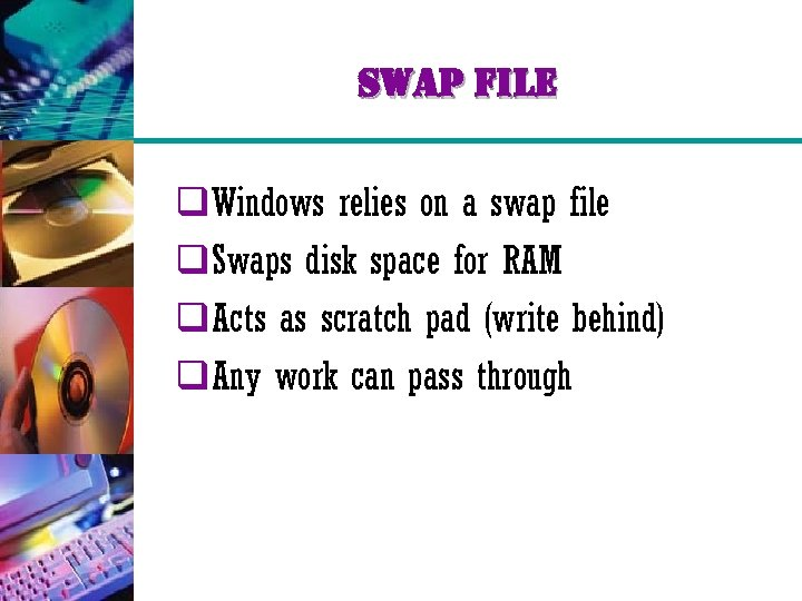 swap file q. Windows relies on a swap file q. Swaps disk space for