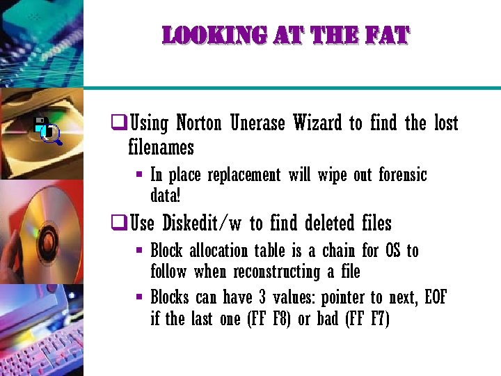looking at the fat q. Using Norton Unerase Wizard to find the lost filenames