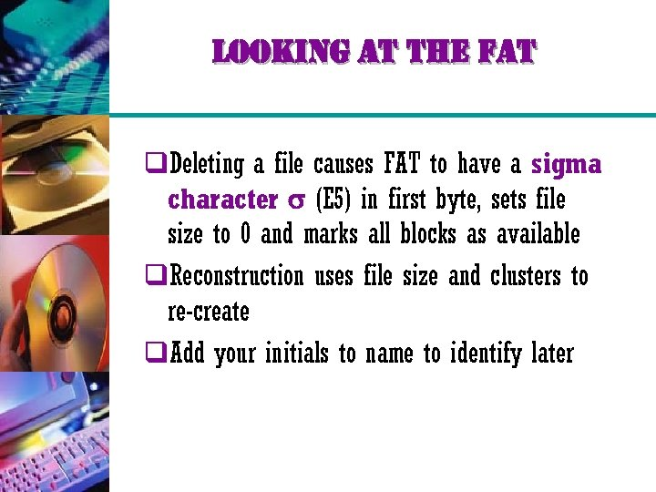 looking at the fat q. Deleting a file causes FAT to have a sigma