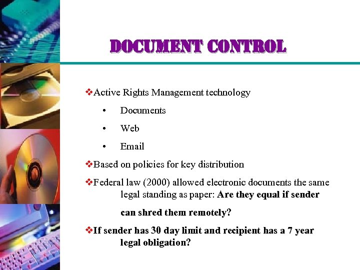 document control v. Active Rights Management technology • Documents • Web • Email v.