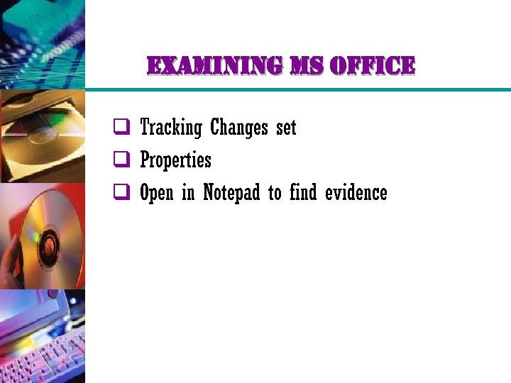 examining ms office q Tracking Changes set q Properties q Open in Notepad to